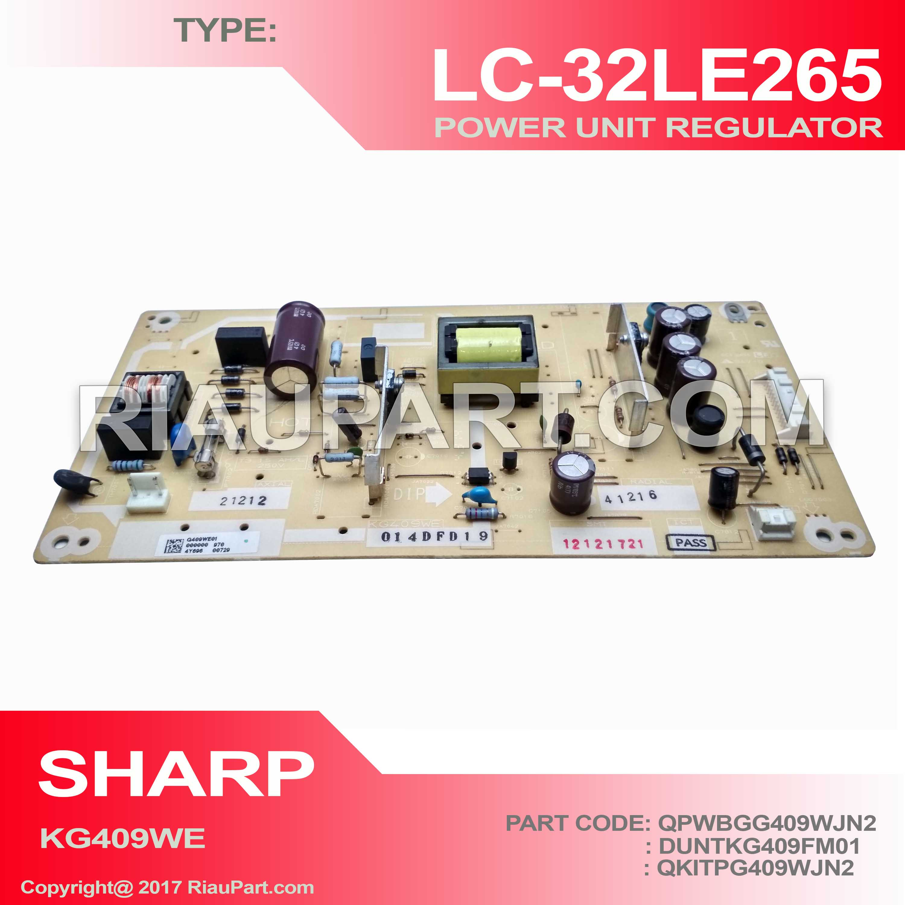 POWER SUPPLY REGULATOR TV SHARP LC-32LE265M LC-32LE265I LC32LE265 LC-32LE260M LC-32LE260I LC32LE260 PART CODE QPWBGG409WJN2 KG409W