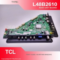 MAIN UNIT MAINBOARD MESIN TV LED TCL L48B2610 40-0RT49S-MAB2HG